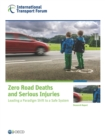 Zero Road Deaths and Serious Injuries Leading a Paradigm Shift to a Safe System - eBook