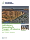 ITF Roundtable Reports Public Private Partnerships for Transport Infrastructure Renegotiation and Economic Outcomes - eBook