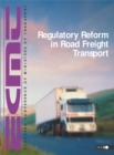 Regulatory Reform in Road Freight Transport Proceedings of the International Seminar, February 2001 - eBook