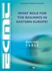 ECMT Round Tables What Role for the Railways in Eastern Europe? - eBook