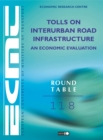 ECMT Round Tables Tolls on Interurban Road Infrastructure: An Economic Evaluation - eBook