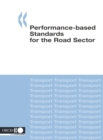 Road Transport and Intermodal Linkages Research Programme Performance-based Standards for the Road Sector - eBook