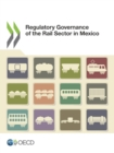 Regulatory Governance of the Rail Sector in Mexico - eBook