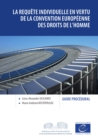 La requete individuelle en vertu de la Convention europeenne des droits de l'homme : Guide procedural - eBook