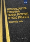 Methodology for Estimating Carbon Footprint of Road Projects : Case Study: India - eBook