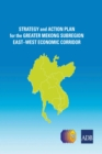 Strategy and Action Plan for the Greater Mekong Subregion East-West Economic Corridor - eBook