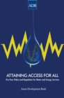 Attaining Access for All : Pro-Poor Policy and Regulation for Water and Energy Services - eBook
