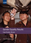 Gender Equality Results Case Studies : Bhutan - eBook