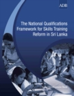 The National Qualifications Framework for Skills Training Reform in Sri Lanka - eBook