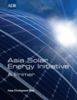Asia Solar Energy Initiative : A Primer - eBook
