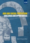 ADB and Social Protection : Challenges and Opportunities - eBook
