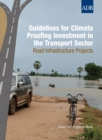 Guidelines for Climate Proofing Investment in the Transport Sector : Road Infrastructure Projects - eBook