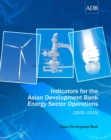 Indicators for the Asian Development Bank Energy Sector Operations (2005-2010) - eBook