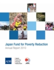 Japan Fund for Poverty Reduction : Annual Report 2010 - eBook