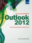 Asian Development Outlook 2012 : Confronting Rising Inequality in Asia - eBook