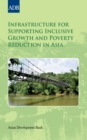 Infrastructure for Supporting Inclusive Growth and Poverty Reduction in Asia - eBook