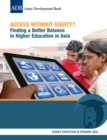 Access Without Equity? : Finding a Better Balance in Higher Education in Asia - eBook