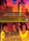 Gender Statistics in the Southern Caucasus and Central and West Asia : A Situational Analysis - eBook