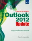 Asian Development Outlook 2012 Update : Services and Asia's Future Growth - eBook