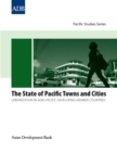 The State of Pacific Towns and Cities : Urbanization in ADB's Pacific Developing Member Countries - eBook