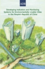 Developing Indicators and Monitoring Systems for Environmentally Livable Cities in the People's Republic of China - eBook