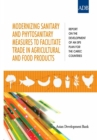 Modernizing Sanitary and Phytosanitary Measures to Facilitate Trade in Agricultural and Food Products - eBook
