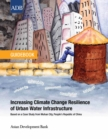 Increasing Climate Change Resilience of Urban Water Infrastructure : Based on a Case Study from Wuhan City, People's Republic of China - eBook