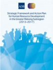 Strategic Framework and Action Plan for Human Resource Development in the Greater Mekong Subregion (2013-2017) - eBook