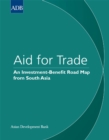 Aid for Trade : An Investment-Benefit Road Map from South Asia - eBook