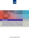 Myanmar : Urban Development and Water Sector Assessment, Strategy and Road Map - eBook