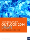 Asian Development Outlook 2014 Update : Asia in Global Value Chains - eBook