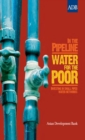 In the Pipeline: Water for the Poor : Investing in Small Piped Water Networks - eBook