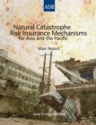 Natural Catastrophe Risk Insurance Mechanisms for Asia and the Pacific : Main Report - eBook