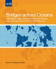 Bridges across Oceans : Initial Impact Assessment of the Philippines Nautical Highway System and Lessons for Southeast Asia - eBook