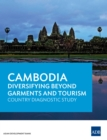 Cambodia : Diversifying Beyond Garments and Tourism - eBook