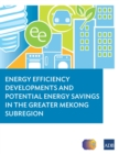 Energy Efficiency Developments and Potential Energy Savings in the Greater Mekong Subregion - eBook
