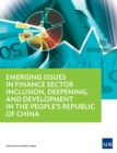 Emerging Issues in Finance Sector Inclusion, Deepening, and Development in the People's Republic of China - eBook