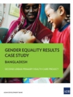 Gender Equality Results Case Study : Bangladesh-Second Urban Primary Health Care Project - eBook
