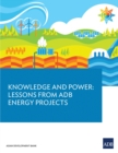 Knowledge and Power : Lessons from ADB Energy Projects - eBook