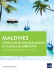 Maldives : Overcoming the Challenges of a Small Island State - eBook