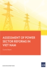 Assessment of Power Sector Reforms in Viet Nam : Country Report - eBook
