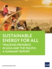 Sustainable Energy for All Status Report : Tracking Progress in the Asia and the Pacific: A Summary Report - eBook