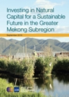 Investing in Natural Capital for a Sustainable Future in the Greater Mekong Subregion - eBook