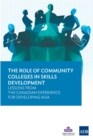 The Role of Community Colleges in Skills Development : Lessons from the Canadian Experience for Developing Asia - eBook