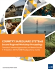 Country Safeguard Systems: Second Regional Workshop Proceedings : Towards Common Approaches and Better Results - eBook