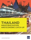 Thailand : Industrialization and Economic Catch-Up - eBook