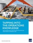 Tapping into the Operations Knowledge : Gaps, Opportunities, and Options for Enhancing Cross-Project Learning at ADB - eBook