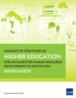Innovative Strategies in Higher Education for Accelerated Human Resource Development in South Asia : Bangladesh - eBook