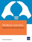 Problem Solving : Guidebook for ADB-Assisted Projects - eBook