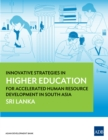 Innovative Strategies in Higher Education for Accelerated Human Resource Development in South Asia : Sri Lanka - eBook